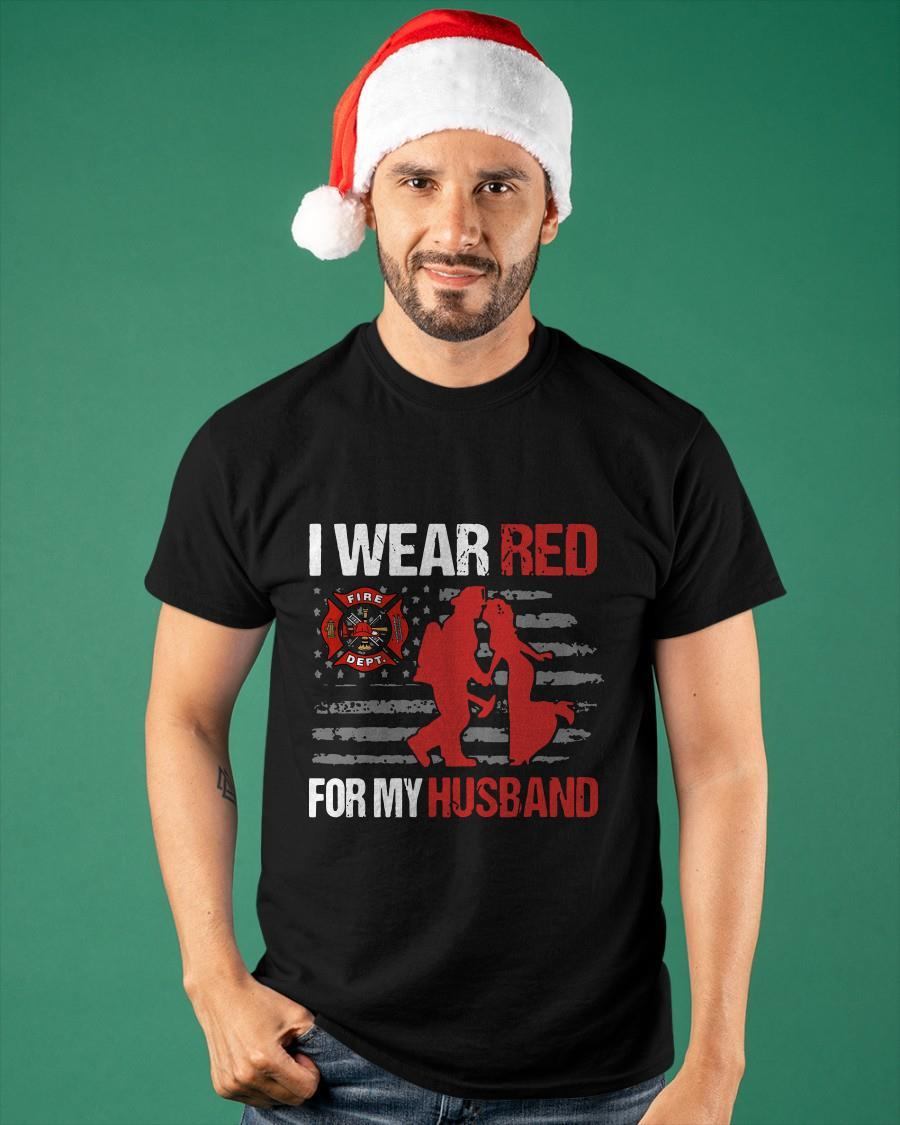 Fire Department I Wear Red For My Husband Shirt