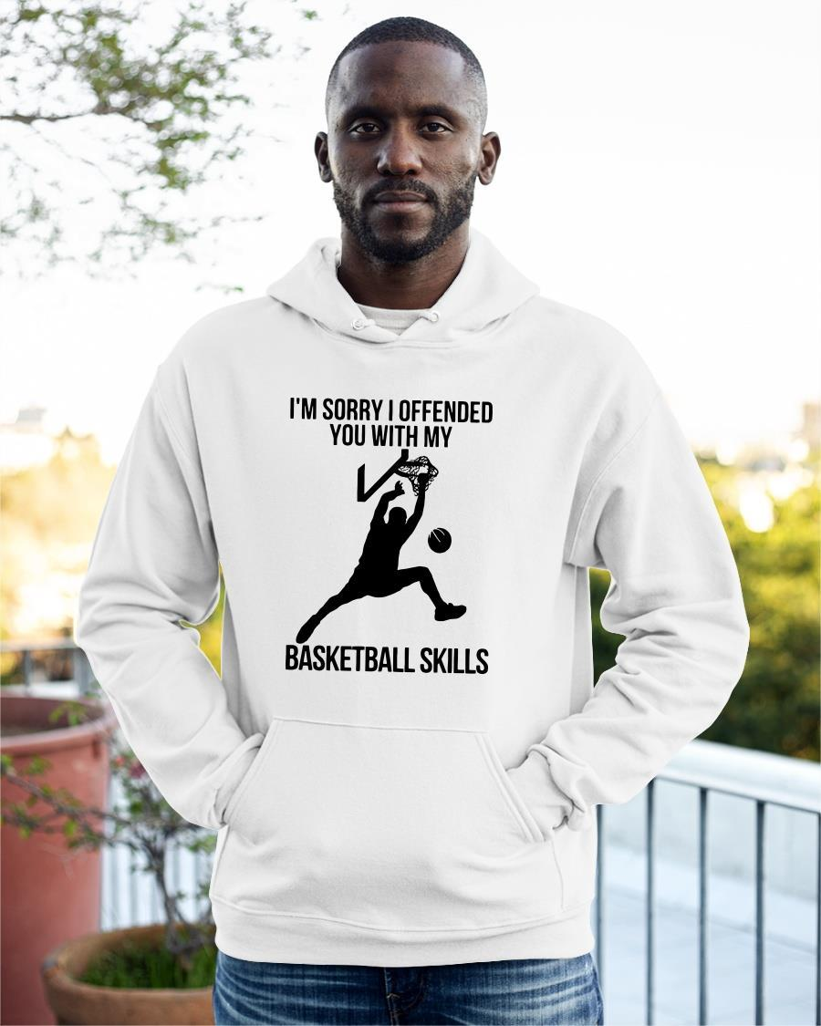 I'm Sorry I Offended You With My Basketball Skills Hoodie