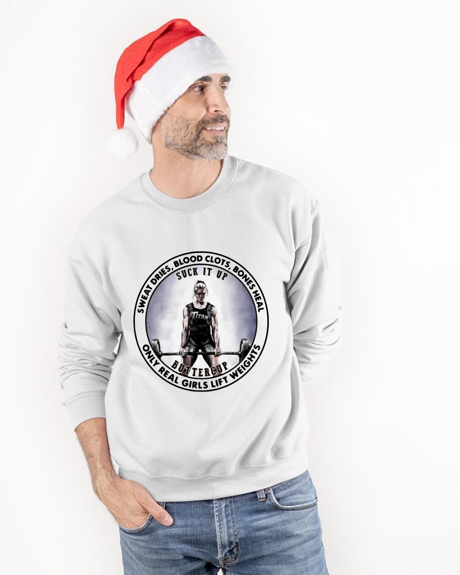Sweat Dries Blood Clots Bones Heal Only Real Girls Lift Weights Sweater