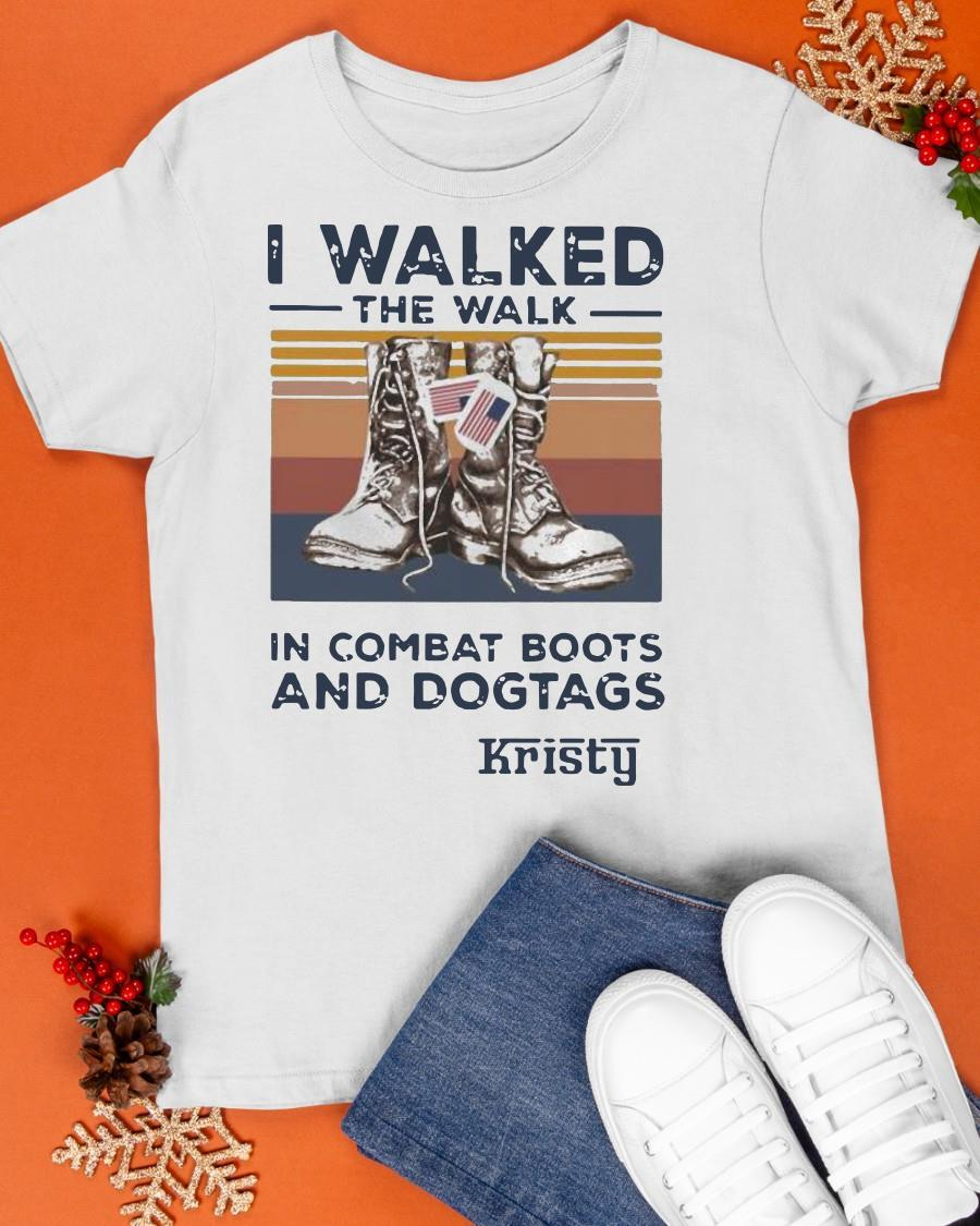 Vintage I Walked The Walk In Combat Boots And Dogtags Kristy Shirt