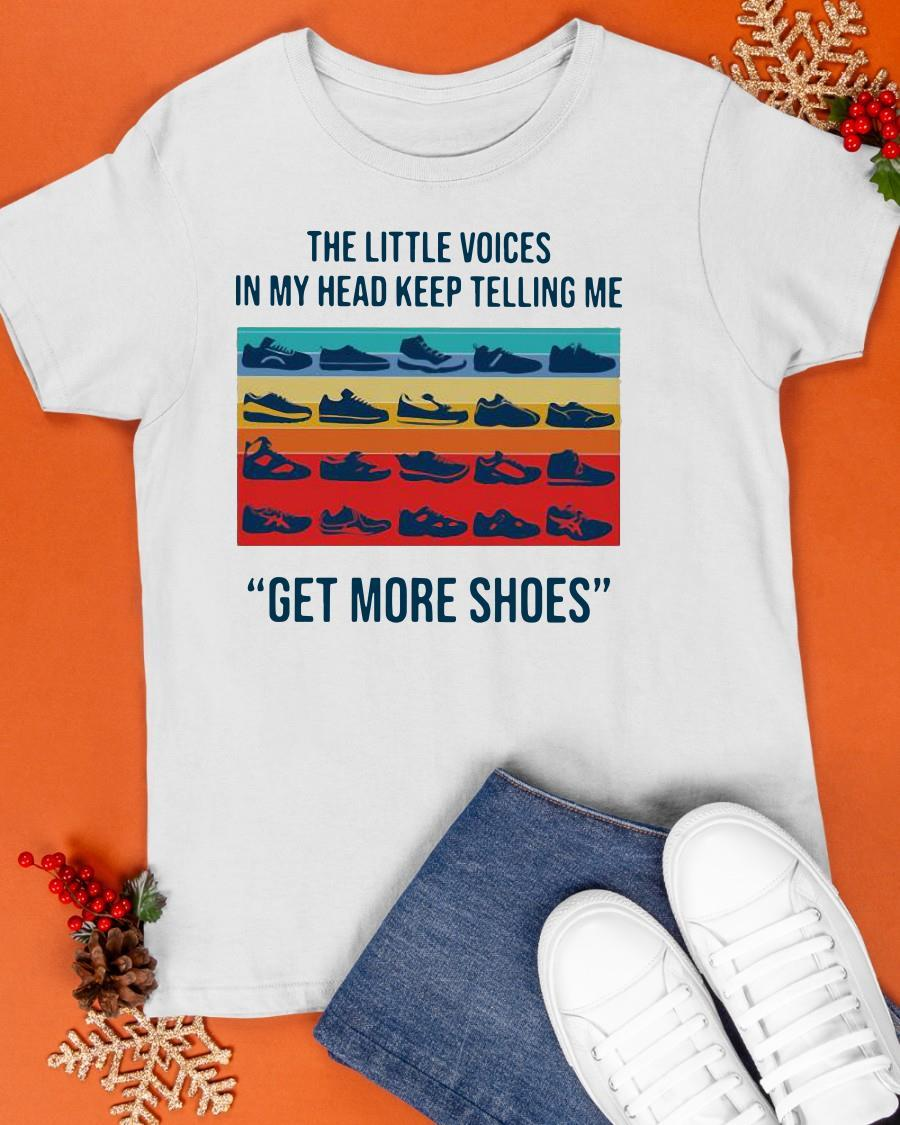 Vintage The Little Voices In My Head Keep Telling Me Get More Shoes Shirt
