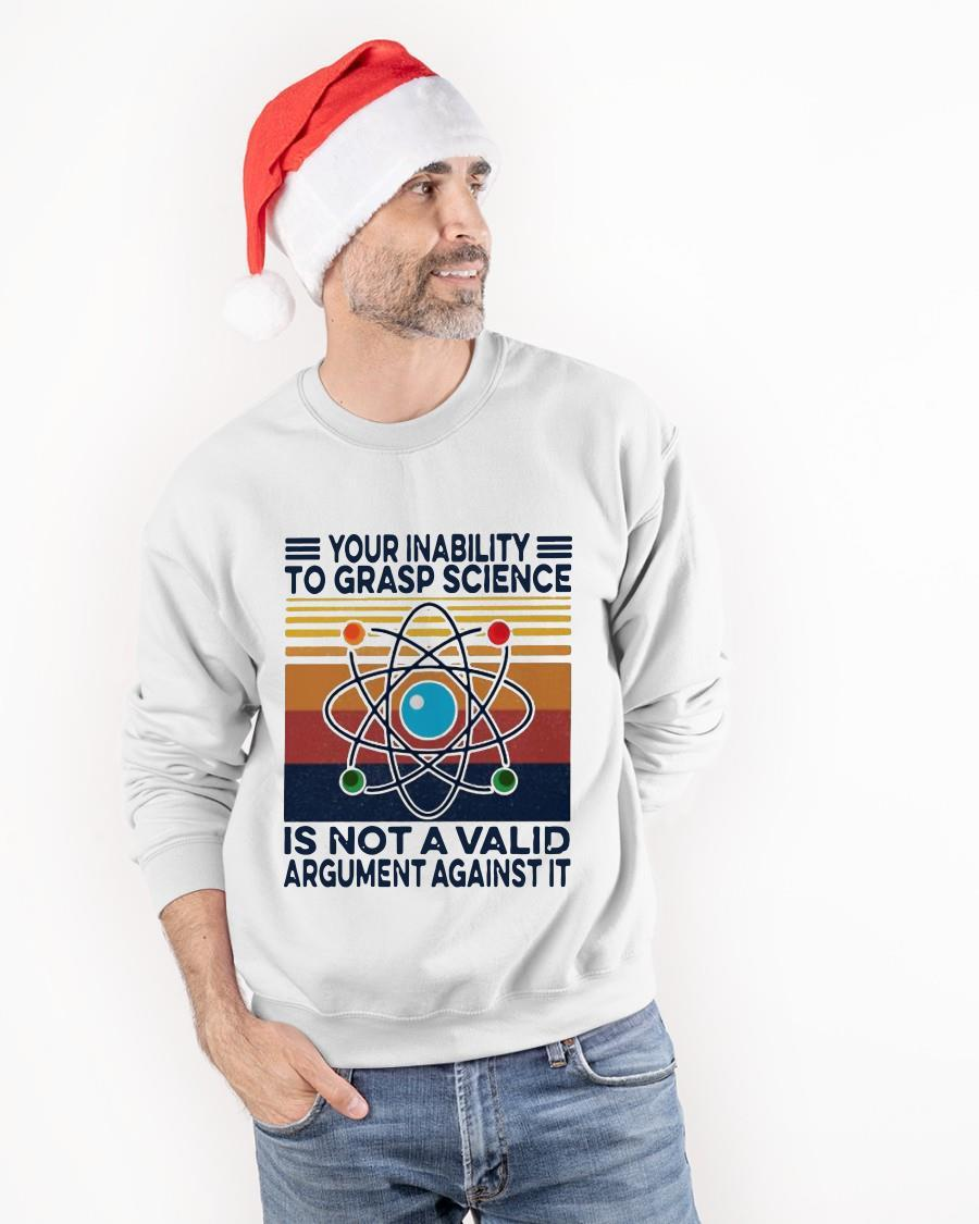 Vintage Your Inability To Grasp Science Is Not A Valid Argument Against It Sweater