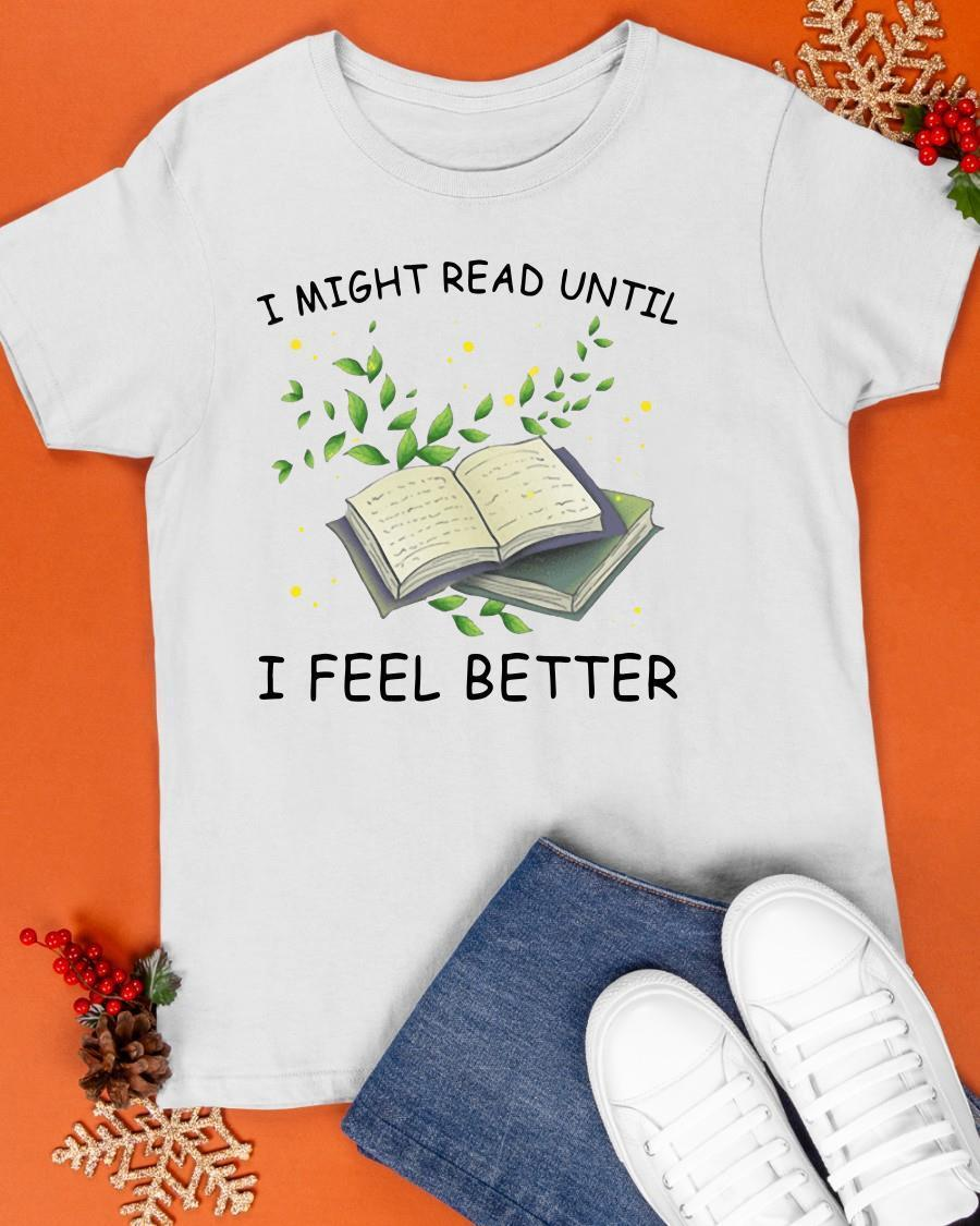 2021 Book I Might Read Until I Feel Better Shirt
