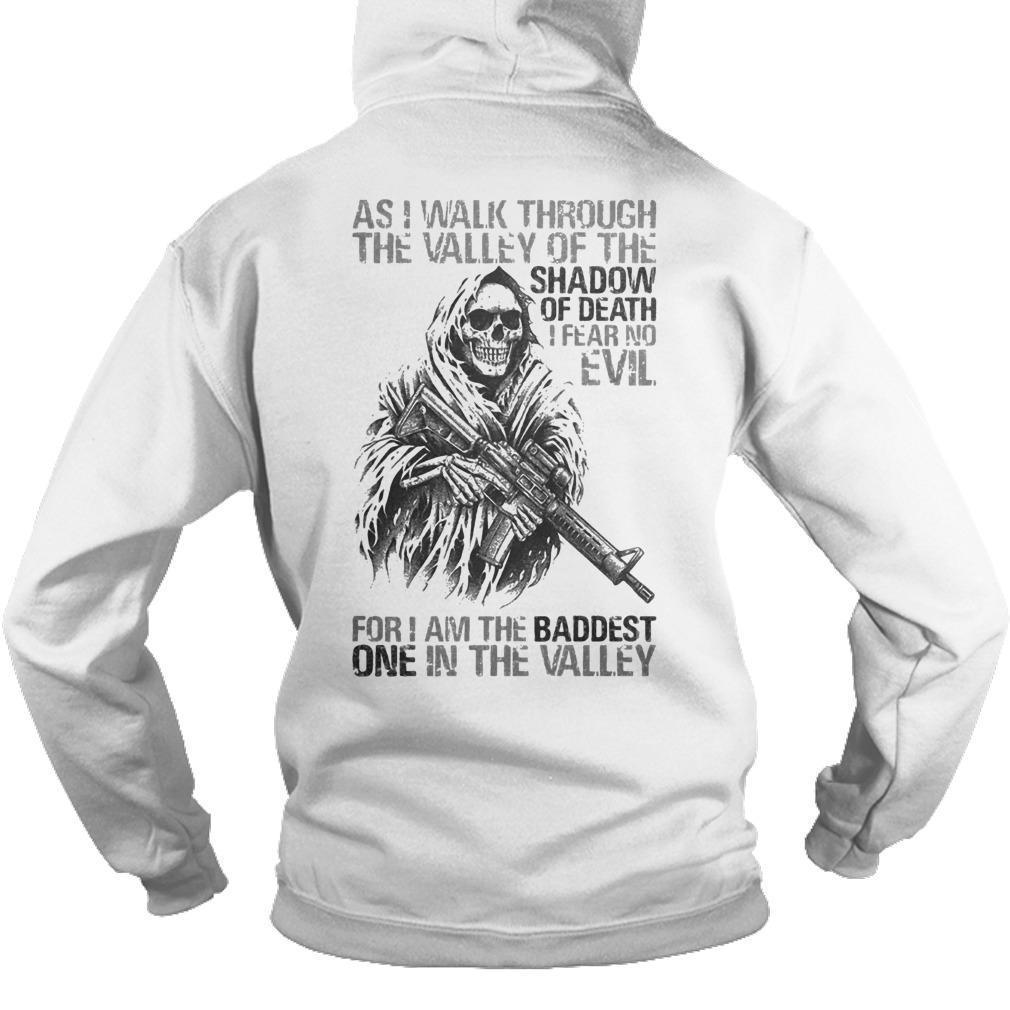 As I Walk Through The Valley Of The Shadow Of Death For I Am The Baddest Hoodie