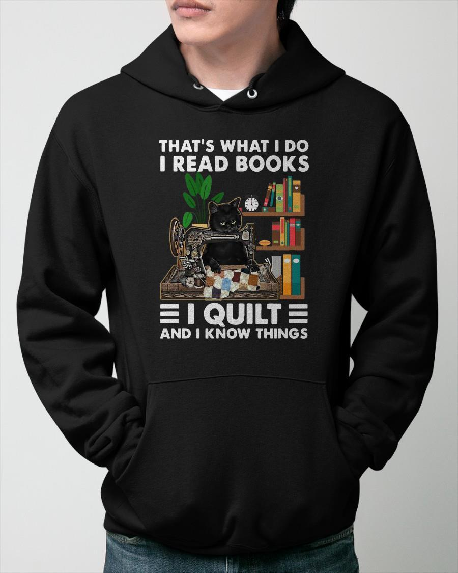 Black Cat That's What I Do I Read Books I Quilt And I Know Thing Hoodie