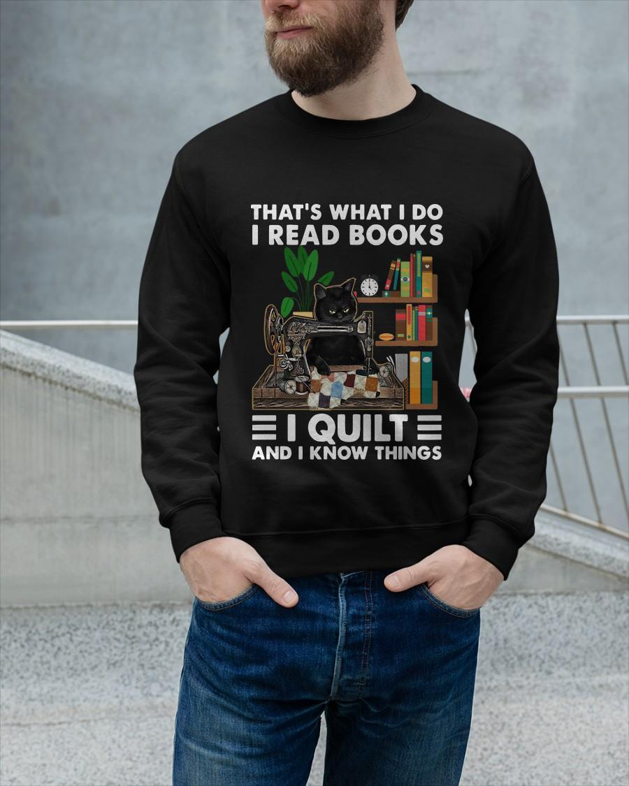 Black Cat That's What I Do I Read Books I Quilt And I Know Thing Sweater