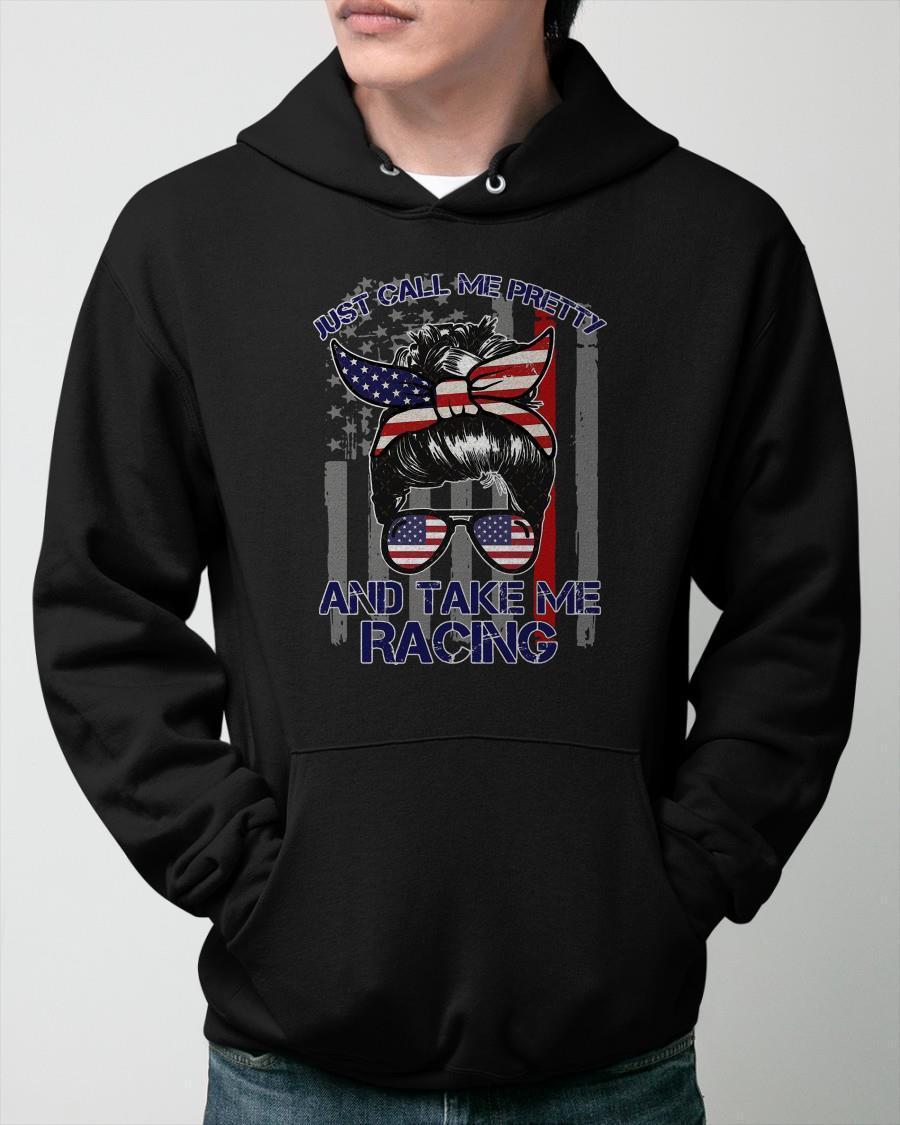 Girl American Flag Just Call Me Pretty And Take Me Racing Hoodie