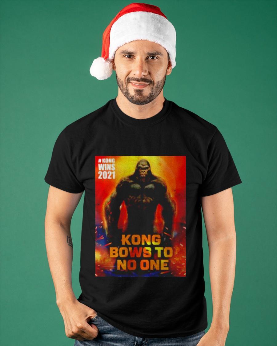 Kong Wins 2021 Kong Bows To No One Shirt