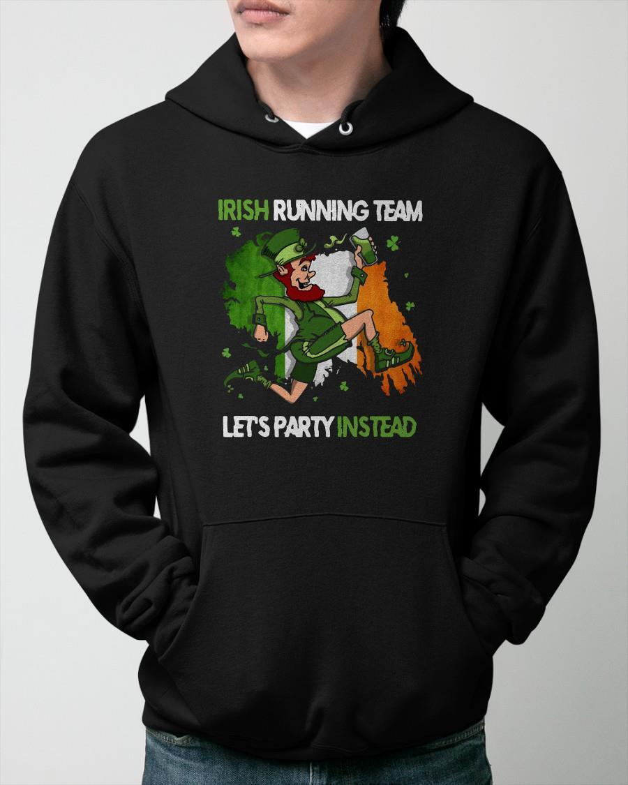 St Patrick's Day Irish Running Team Let's Party Instead Hoodie