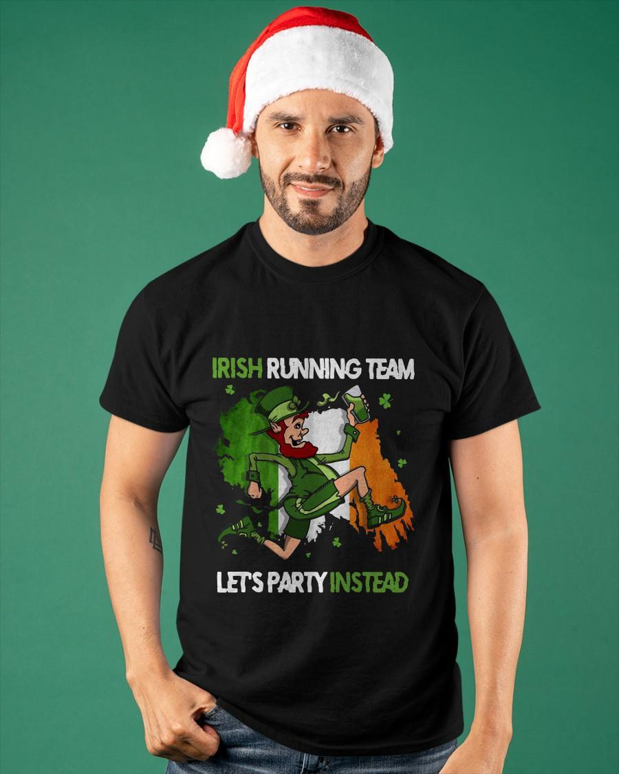 St Patrick's Day Irish Running Team Let's Party Instead Shirt