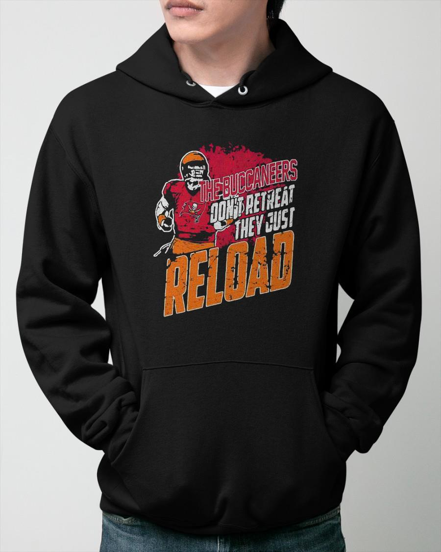 The Buccaneers Don't Retreat They Just Reload Hoodie