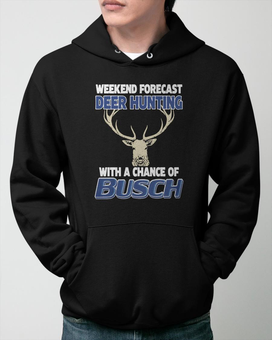 Weekend Forecast Deer Hunting With A Change Of Busch Hoodie