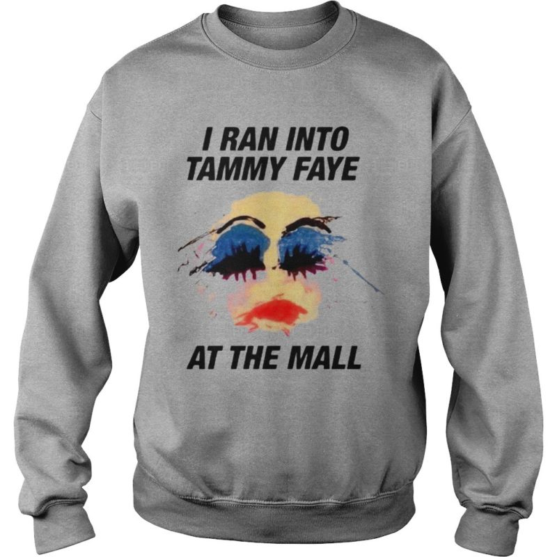 I Ran Into Tammy Faye At The Mall Unisex Sweater