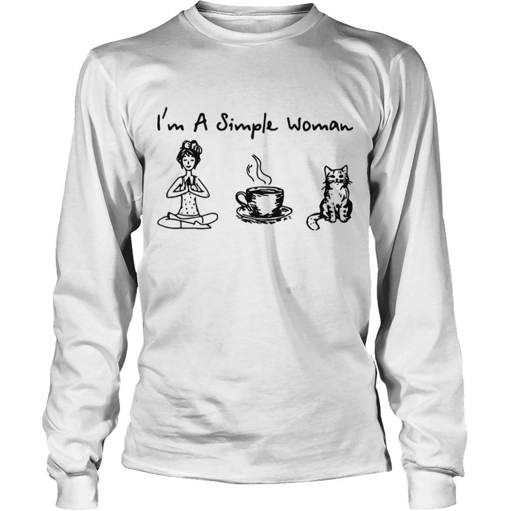 I'm A Simple Woman I Like Yoga Coffee And Cat Long Sleeve Tee