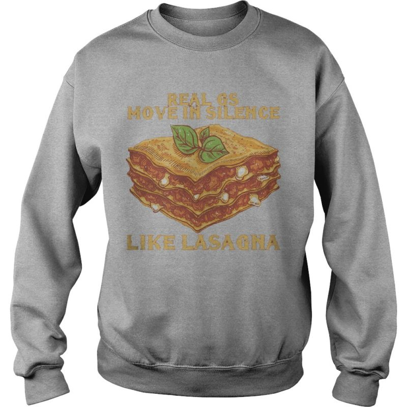 Real Gs Move In Silence Like Lasagna Unisex Sweater