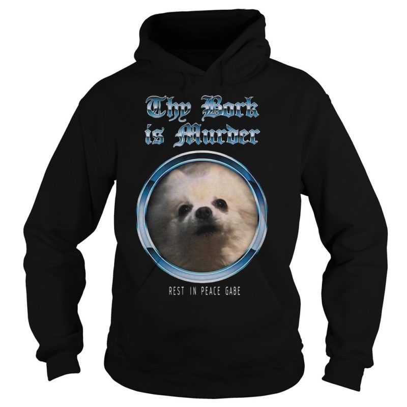 Reign Of Darkness Breakdown Thy Bork Is Murder Rest In Peace Gabe Hoodie