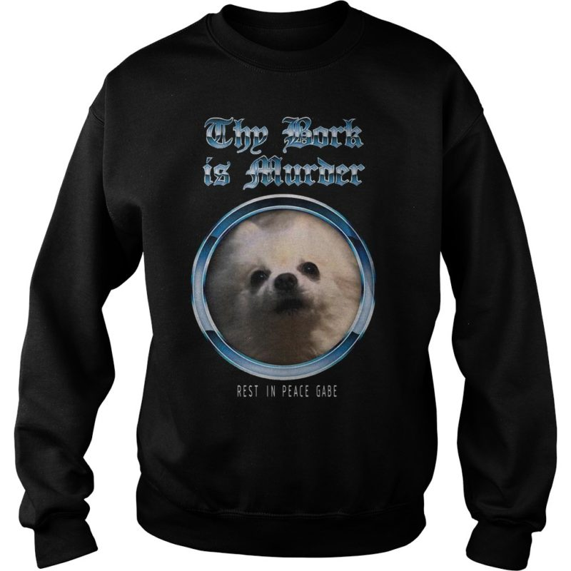 Reign Of Darkness Breakdown Thy Bork Is Murder Rest In Peace Gabe Unisex Sweater