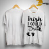 Baby Footprint Irish I Could Drink Shirt