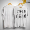 Branson Reese One Fear Shirt