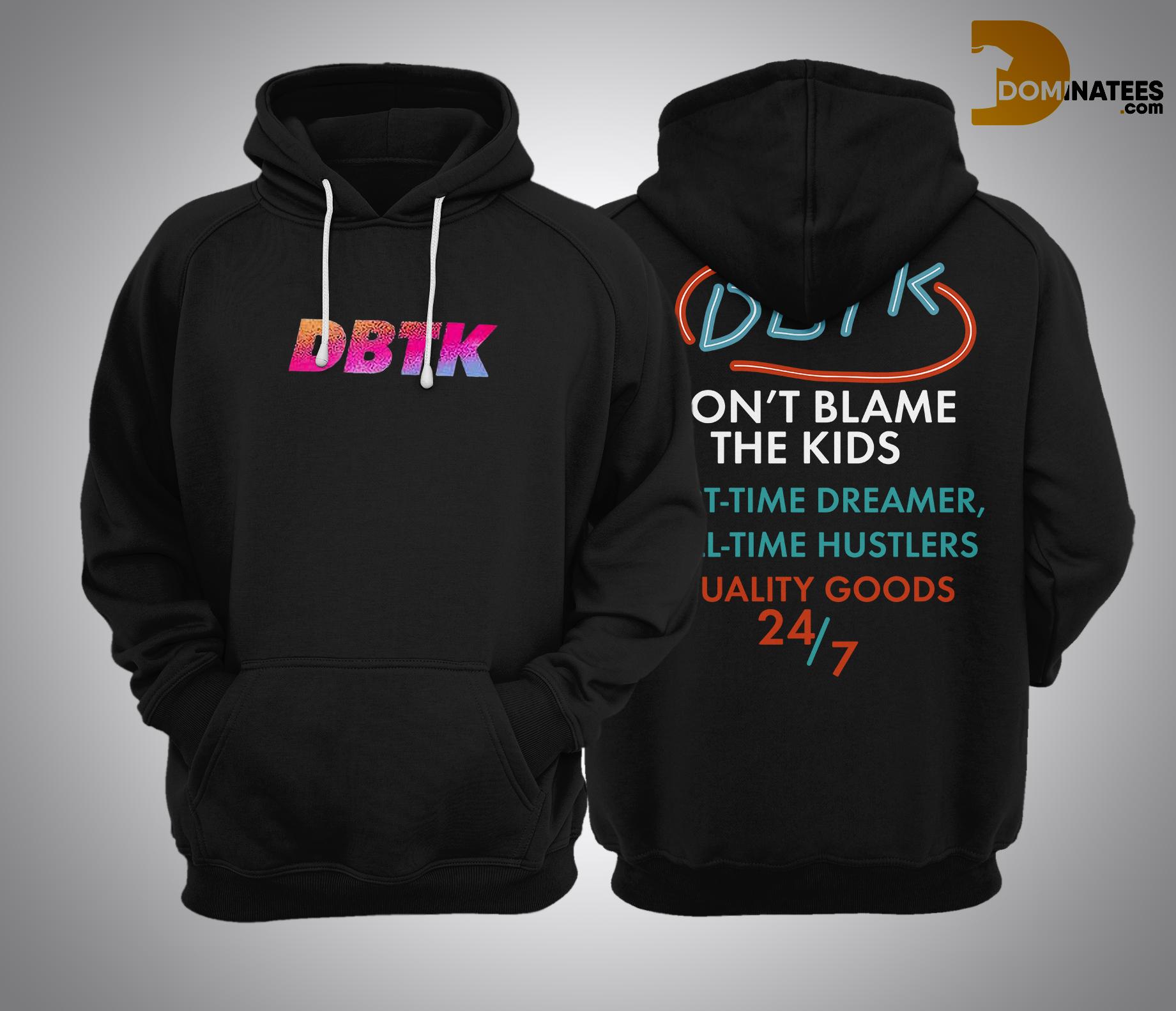 DBTK Don't Blame The Kids Hoodie