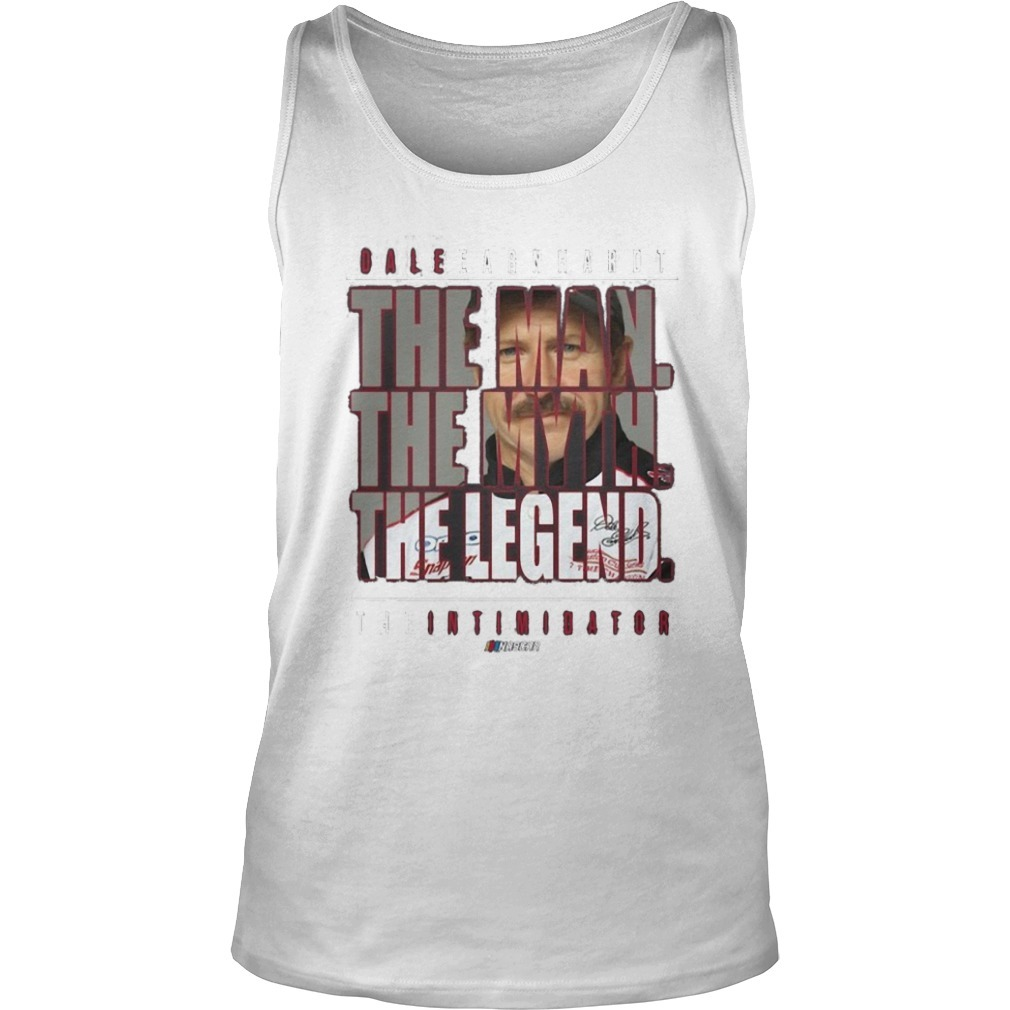 Dale Earnhardt The Man The Myth The Legend Tank Top