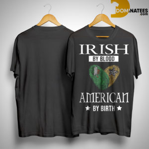 Fingerprint Heart Irish By Blood American By Birth Shirt