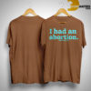 Jennifer Baumgardner I Had An Abortion Shirt