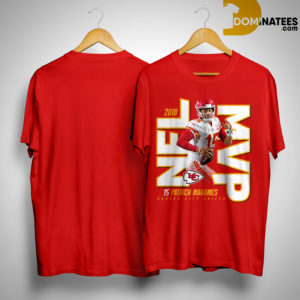 Kansas City Chiefs Patrick Mahomess 2018 NFL MVP Shirt