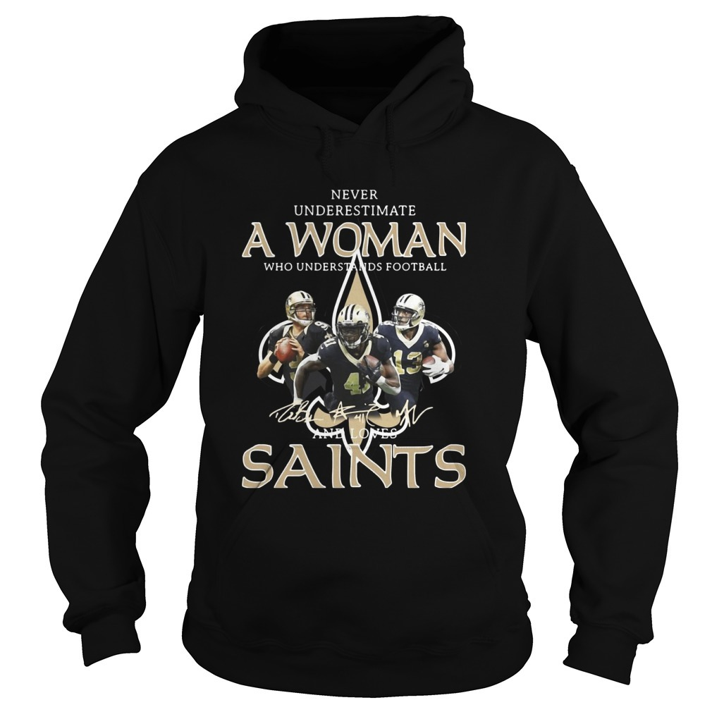 Never Underestimate A Woman Who Understands Football And Loves Saints Hoodie