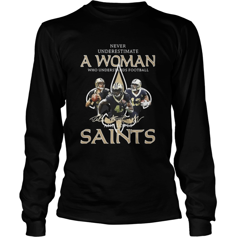 Never Underestimate A Woman Who Understands Football And Loves Saints Long Sleeve Tee
