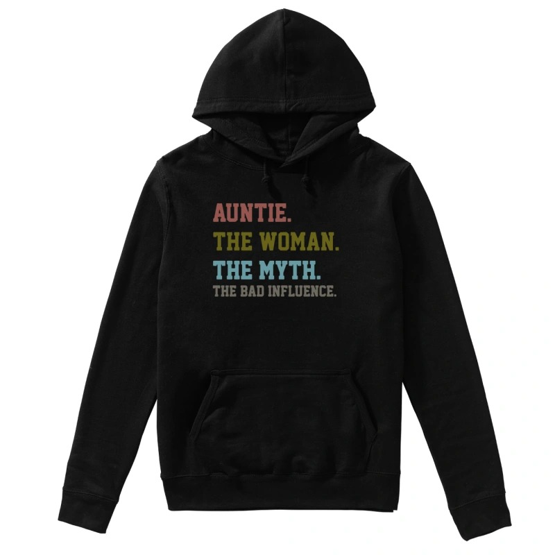 Official Auntie the woman the myth the bad influence Hoodie