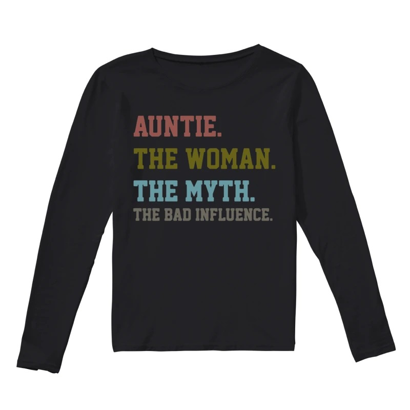 Official Auntie the woman the myth the bad influence Long Sleeve Tee