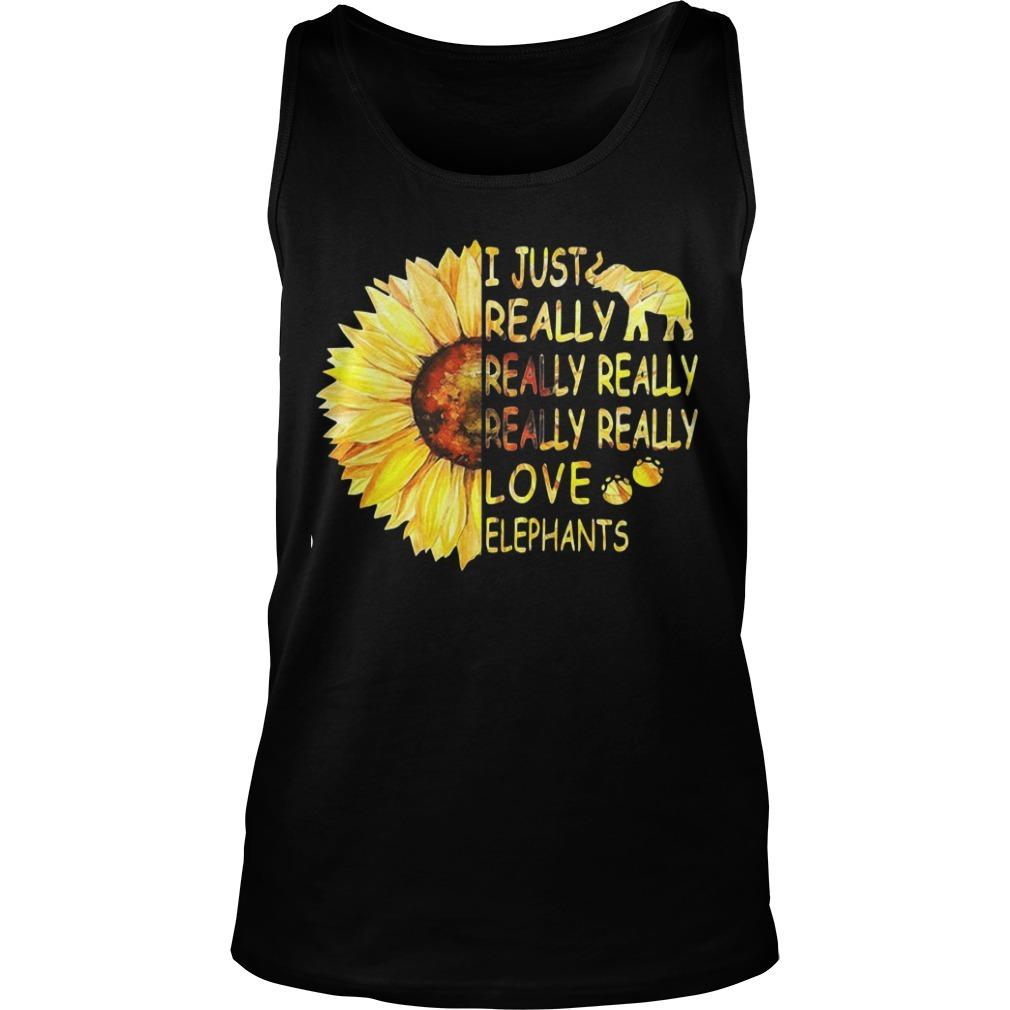 Sunflower I Just Really Really Really Really Really Love Elephants Tank Top