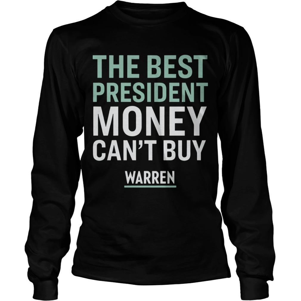 The Best President Money Can't Buy Warren Long Sleeve tee