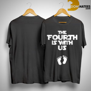 The Fourth Is With Us Shirt