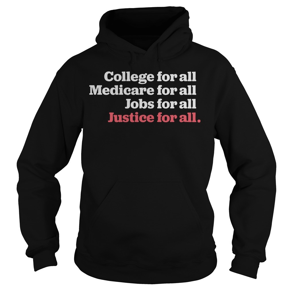 The Humanist Report College For All Medicare For All Jobs For All Justice For All Hoodie
