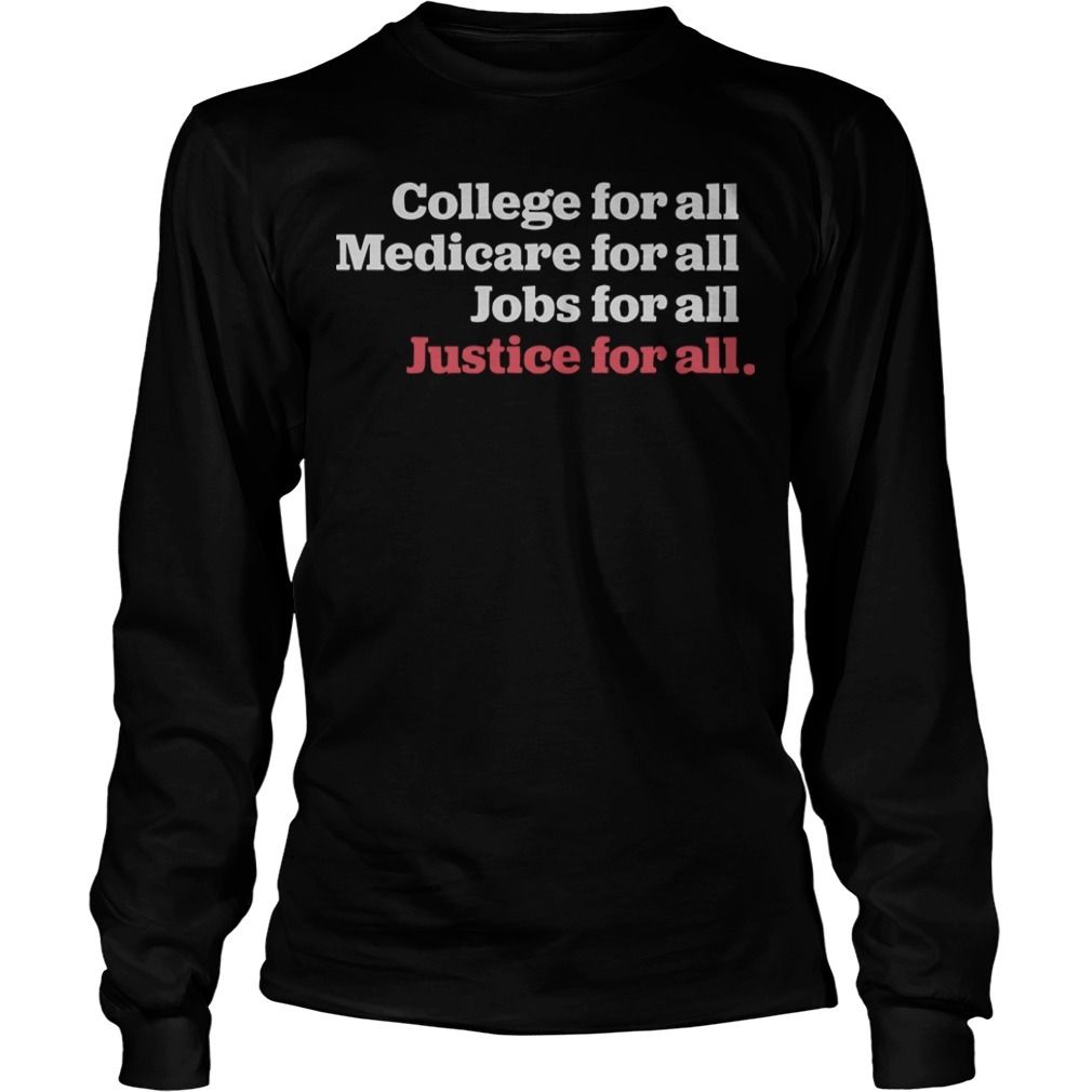 The Humanist Report College For All Medicare For All Jobs For All Justice For All Long Sleeve Tee