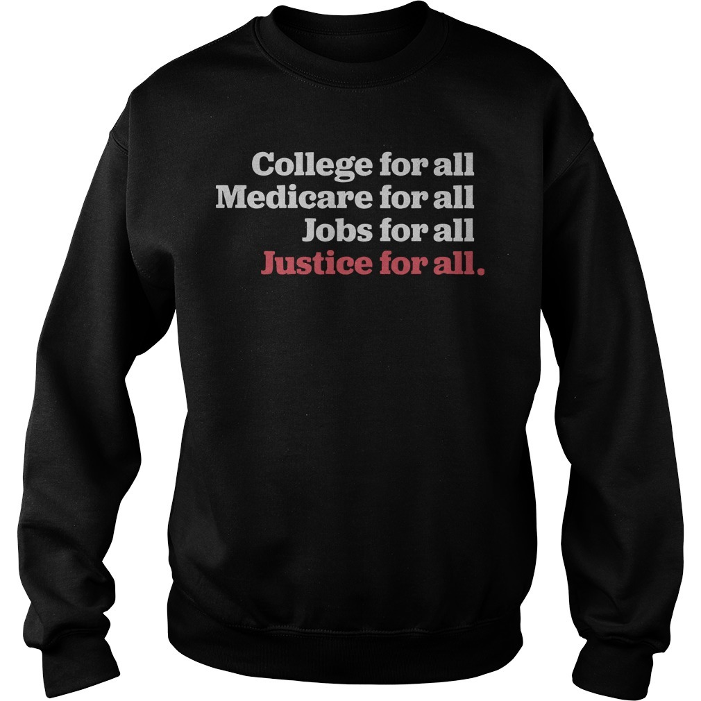 The Humanist Report College For All Medicare For All Jobs For All Justice For All Sweater