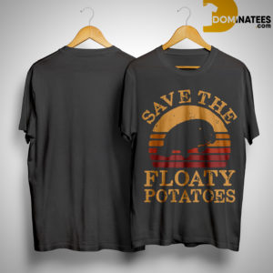 The Sunset Save The Floaty Potatoes Shirt