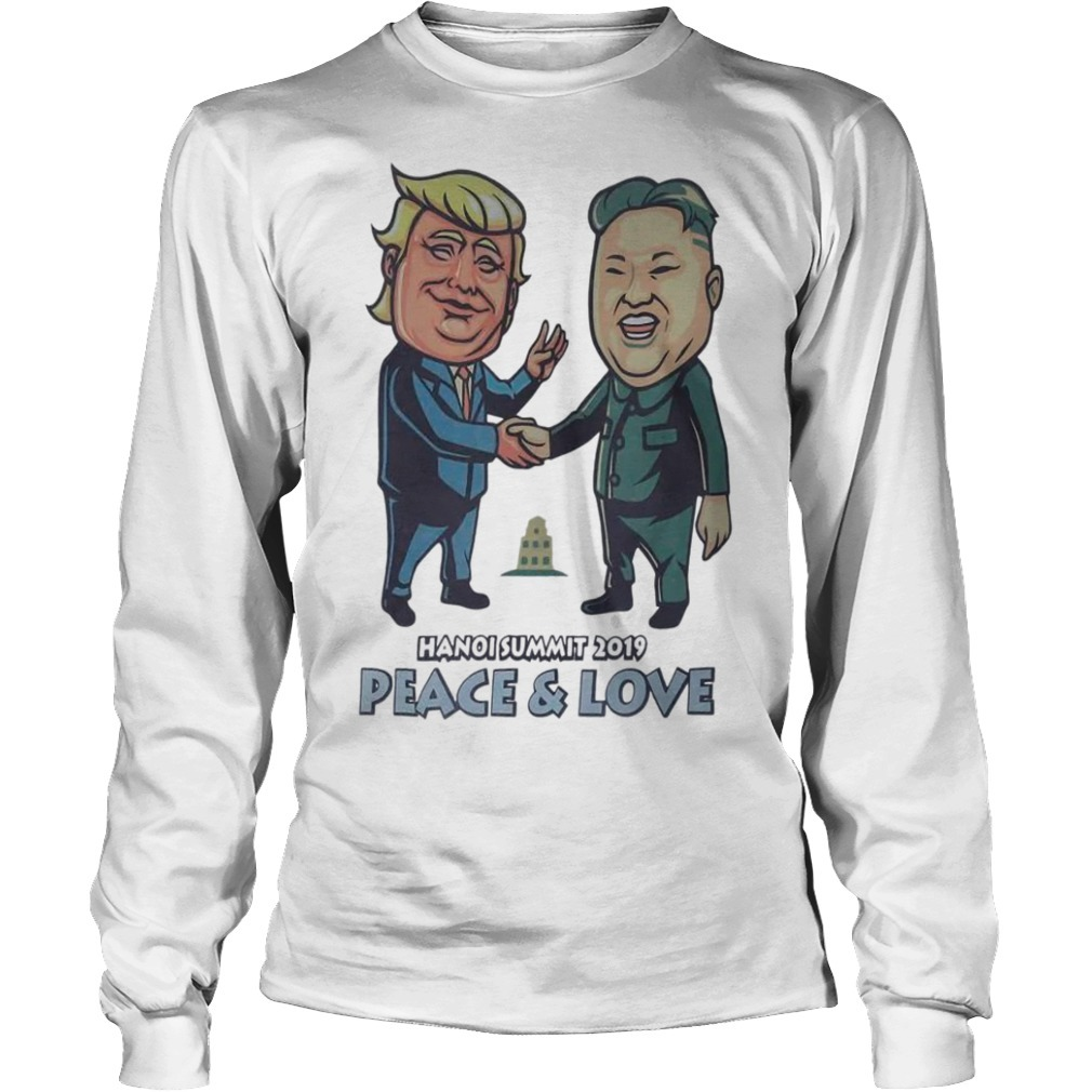 Trump Kim Jong Un Hanoi Summit 2019 Peace & Love Long Sleeve Tee