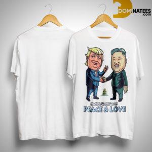Trump Kim Jong Un Hanoi Summit 2019 Peace & Love Shirt