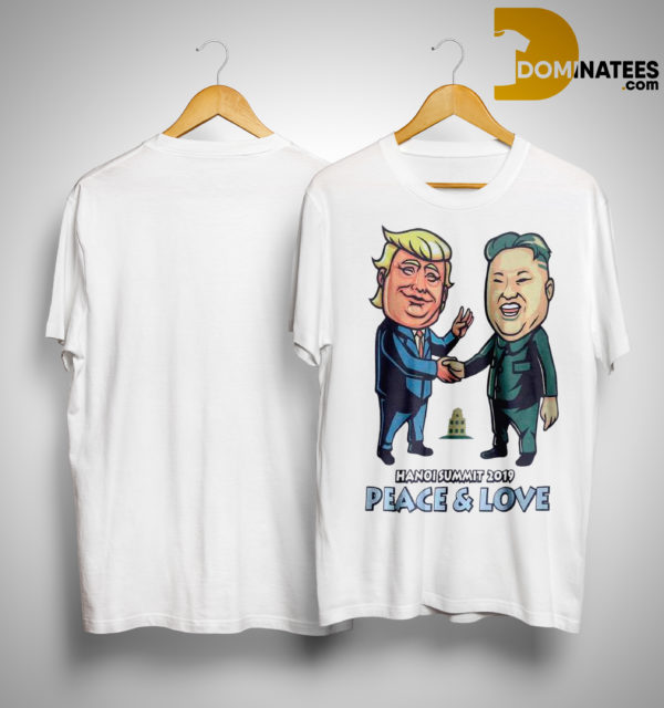Trump Kim Jong Un Hanoi Summit 2019 Peace & Love Shirt