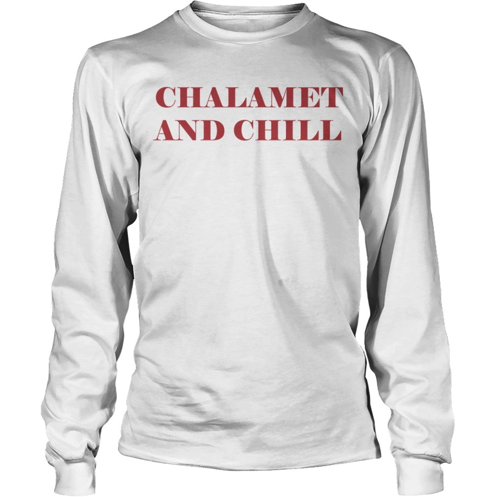 chalamet and chill Long Sleeve Tee