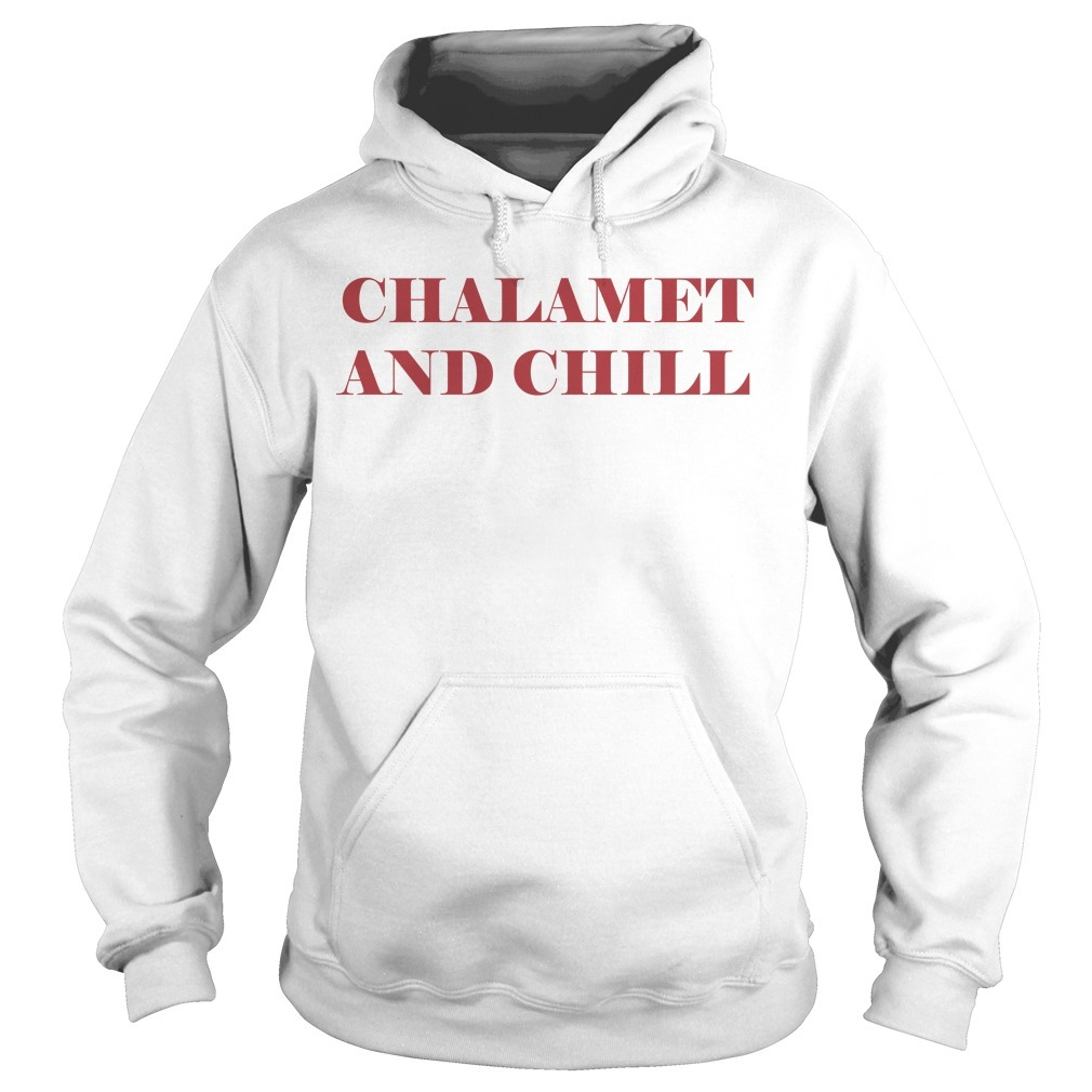 chalamet and chill hoodie