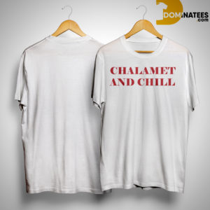 chalamet and chill shirt