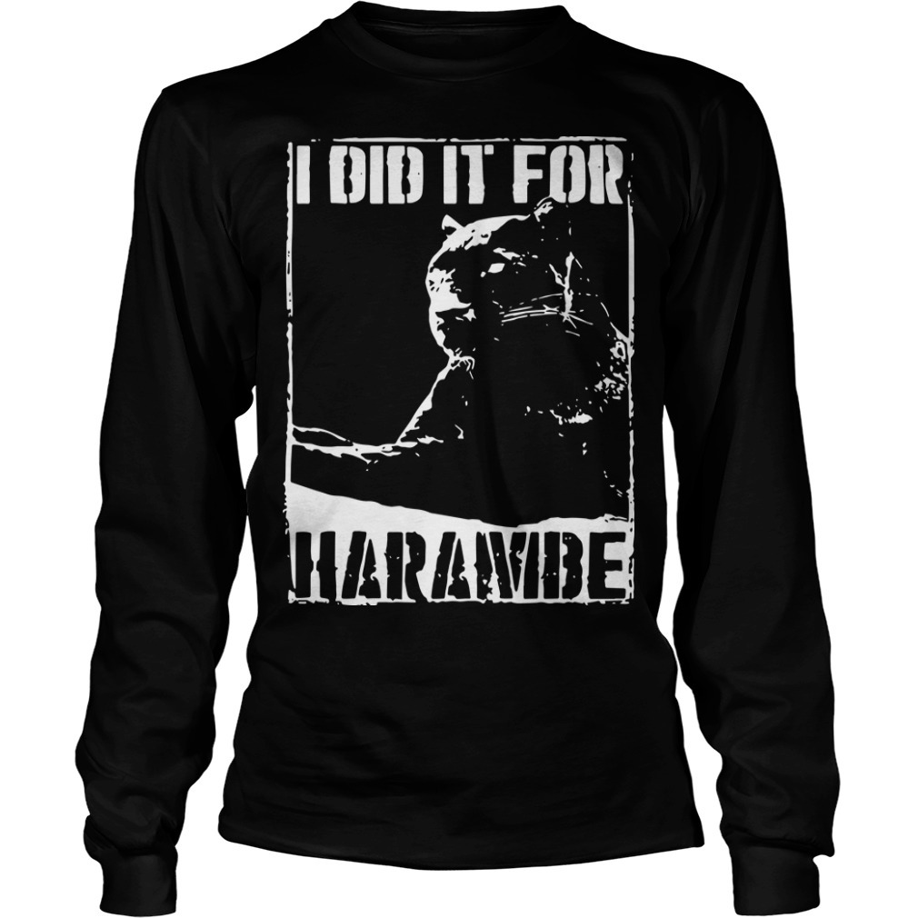 Black Panther I Did It For Harambe Long Sleeve Tee