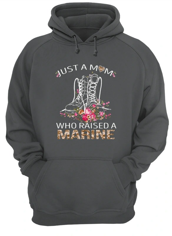 Boots Just A Mom Who Raised Marine Hoodie