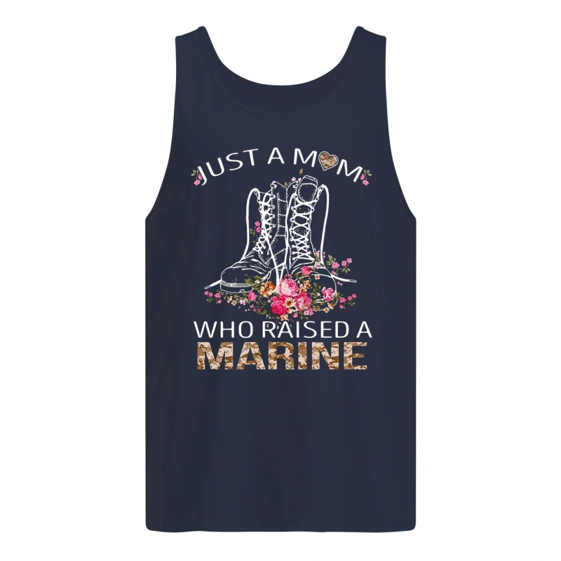 Boots Just A Mom Who Raised Marine Tank Top