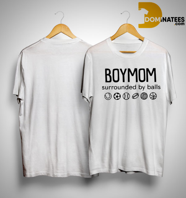 Boy mom Surrounded By Ball Shirt