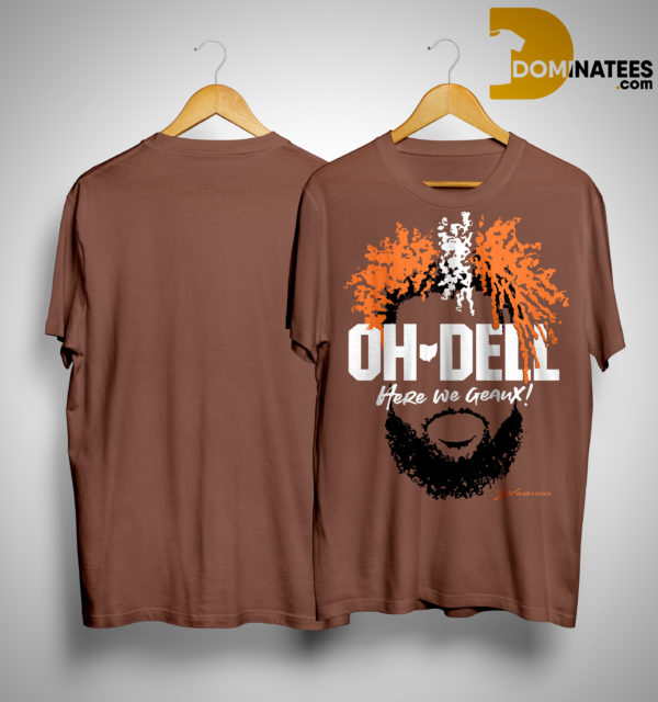 Cleveland Brown Oh Dell Here We Geaux Shirt